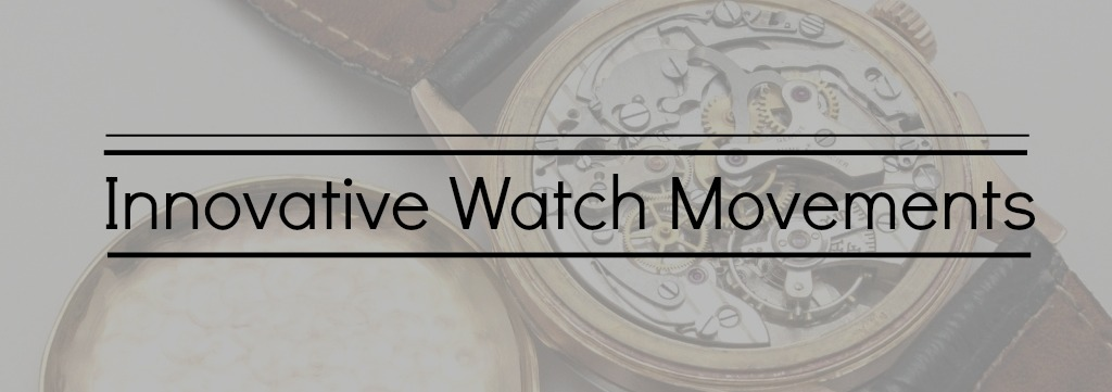 innovative watch movements
